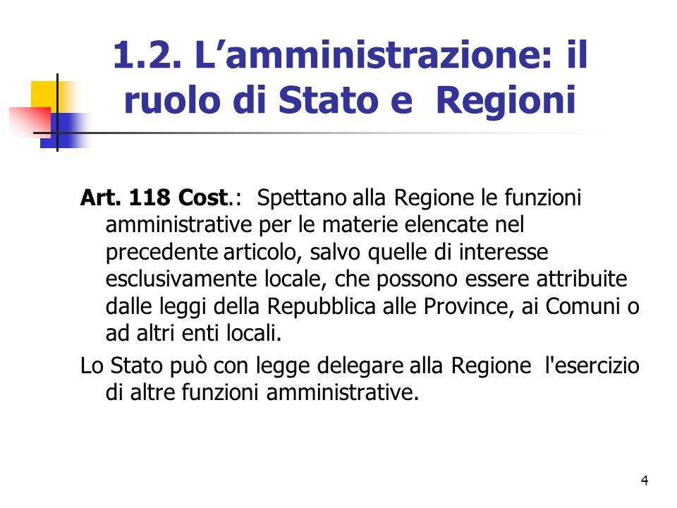 1.2. L'amministrazione: il ruolo di Stato e Regioni