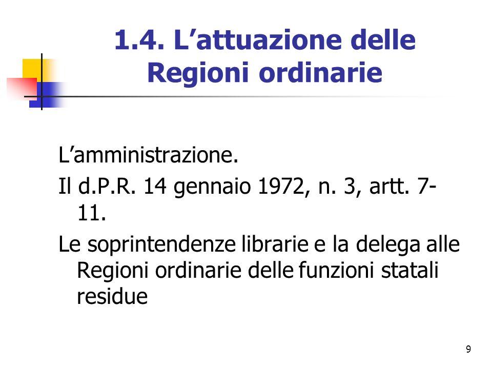 1.4. L'attuazione delle Regioni ordinarie