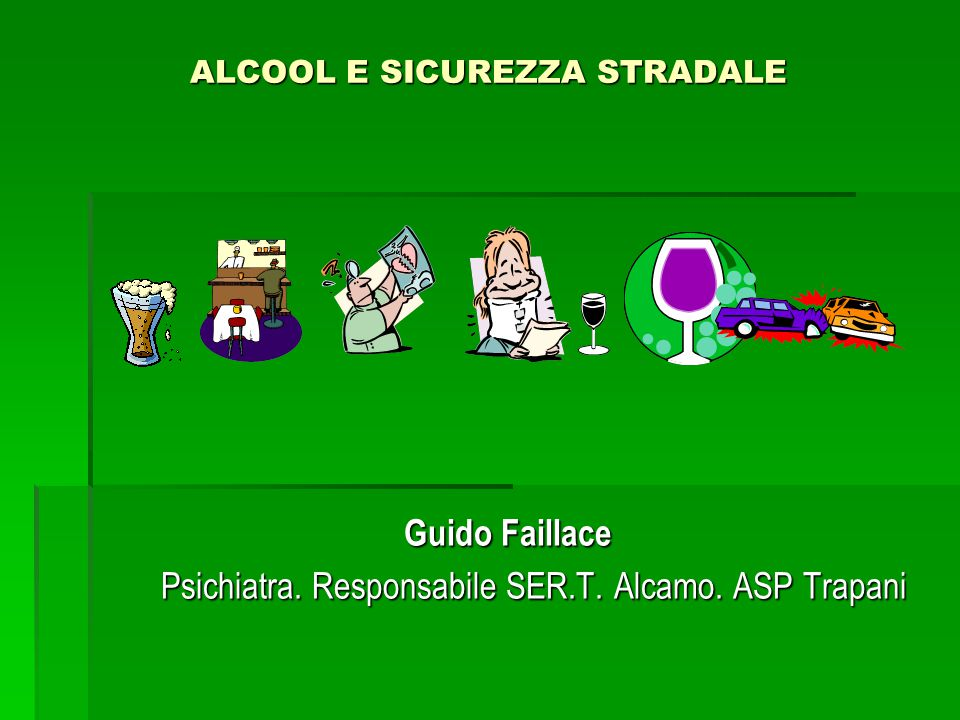 ALCOOL E SICUREZZA STRADALE