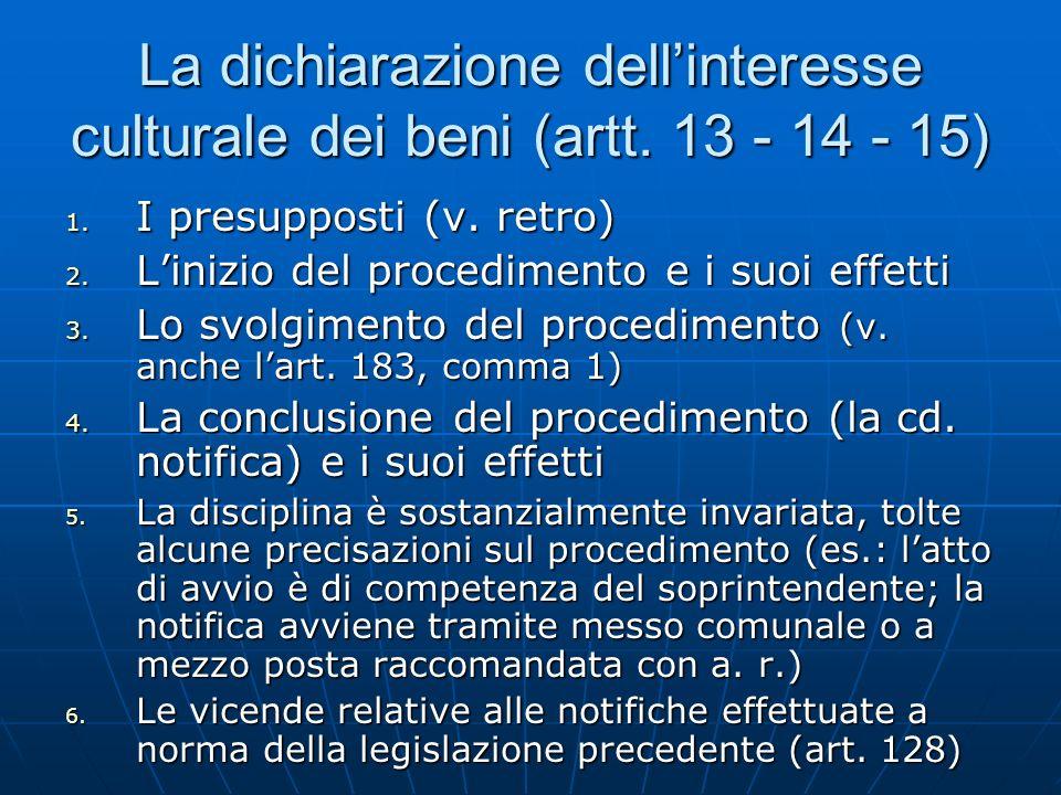 La dichiarazione dell'interesse culturale dei beni (artt. 13 - 14 - 15)