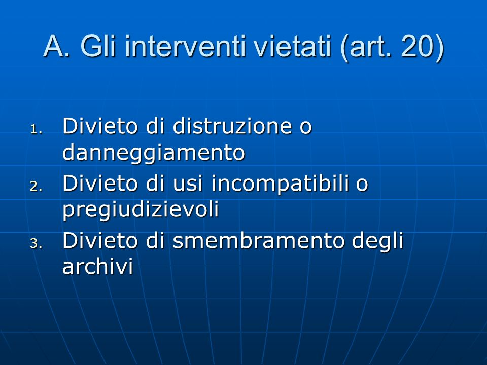 A. Gli interventi vietati (art. 20)