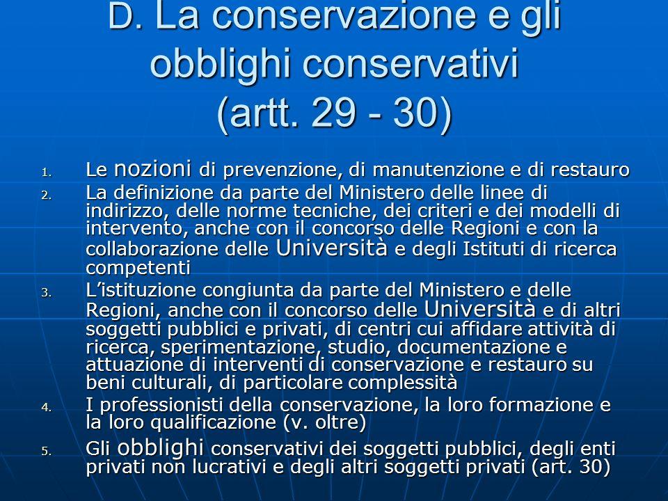 D. La conservazione e gli obblighi conservativi (artt. 29 - 30)