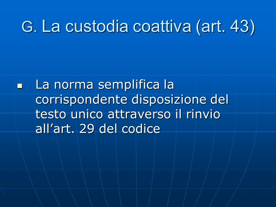 G. La custodia coattiva (art. 43)