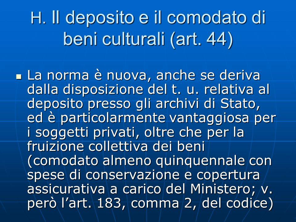 H. Il deposito e il comodato di beni culturali (art. 44)