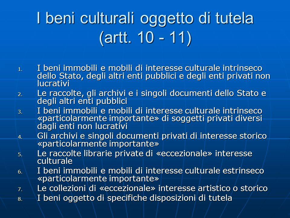 I beni culturali oggetto di tutela (artt. 10 - 11)