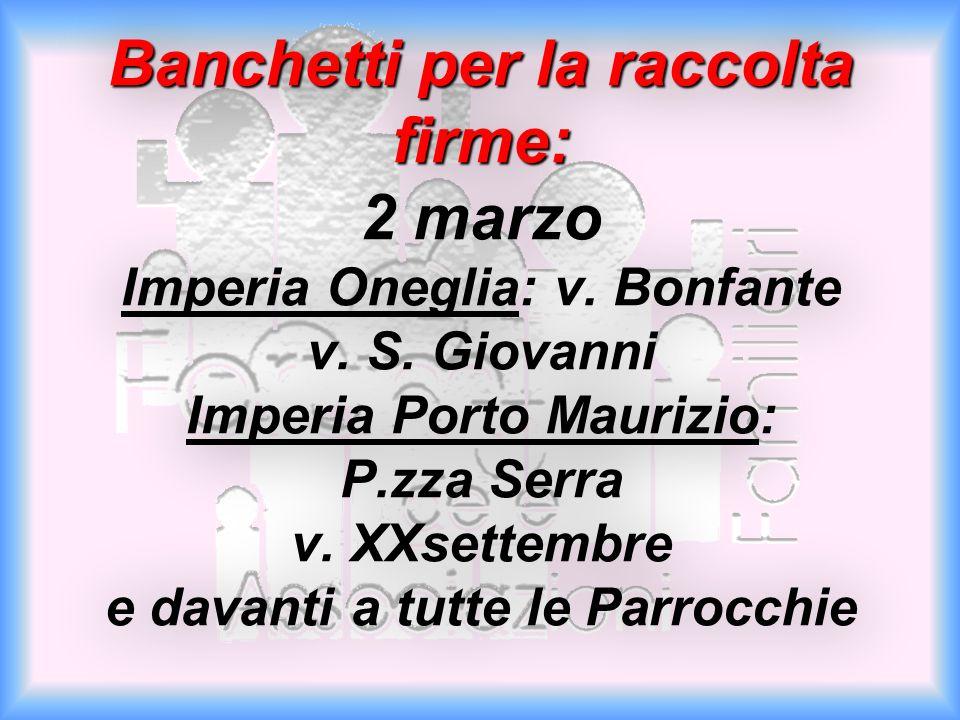 Banchetti per la raccolta firme: 2 marzo Imperia Oneglia: v.