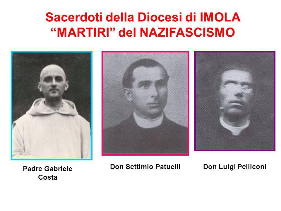 Sacerdoti della Diocesi di IMOLA MARTIRI del NAZIFASCISMO