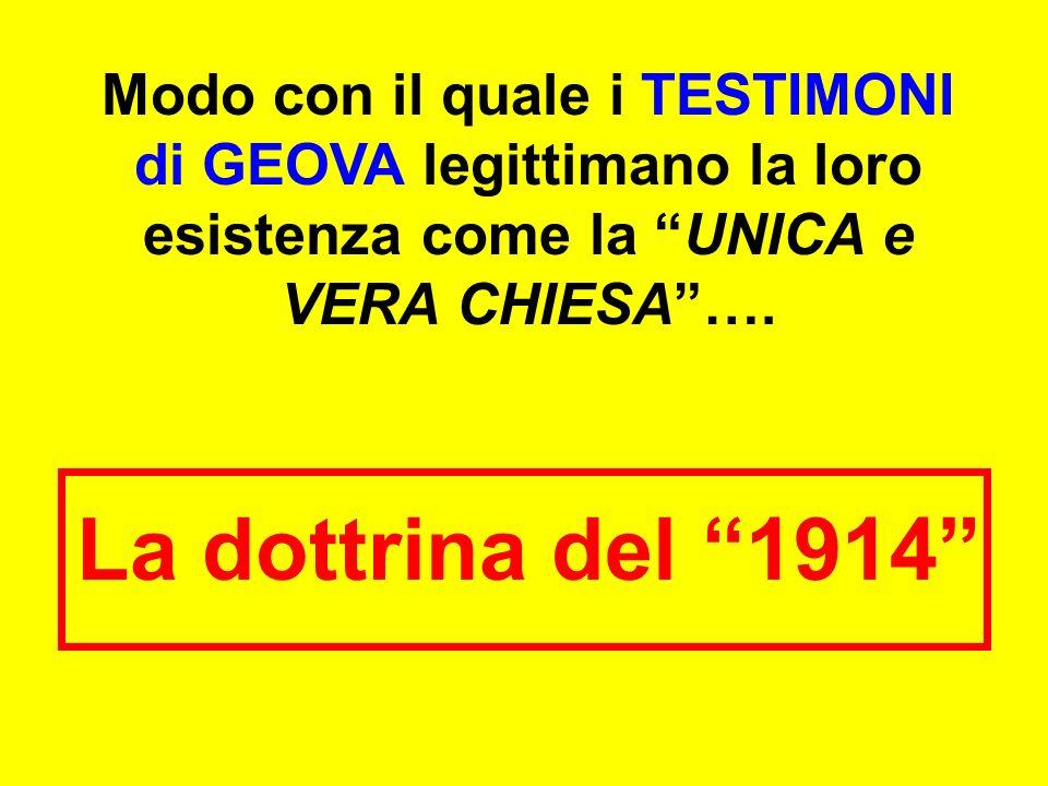 Modo con il quale i TESTIMONI di GEOVA legittimano la loro esistenza come la UNICA e VERA CHIESA ….