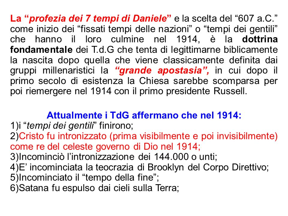 Attualmente i TdG affermano che nel 1914: