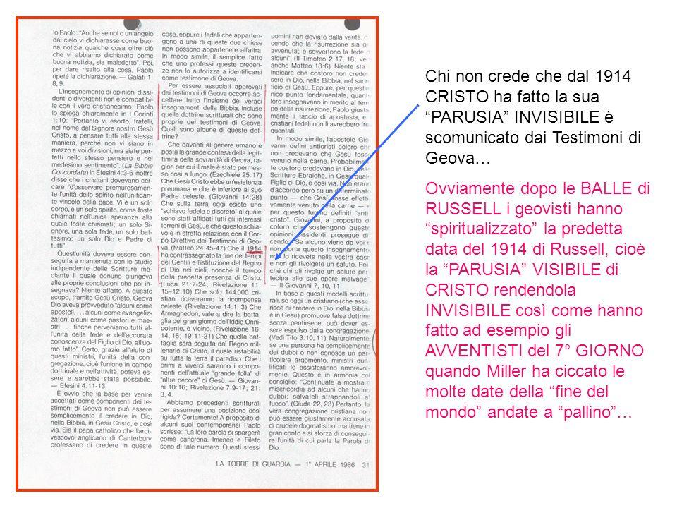 Chi non crede che dal 1914 CRISTO ha fatto la sua PARUSIA INVISIBILE è scomunicato dai Testimoni di Geova…