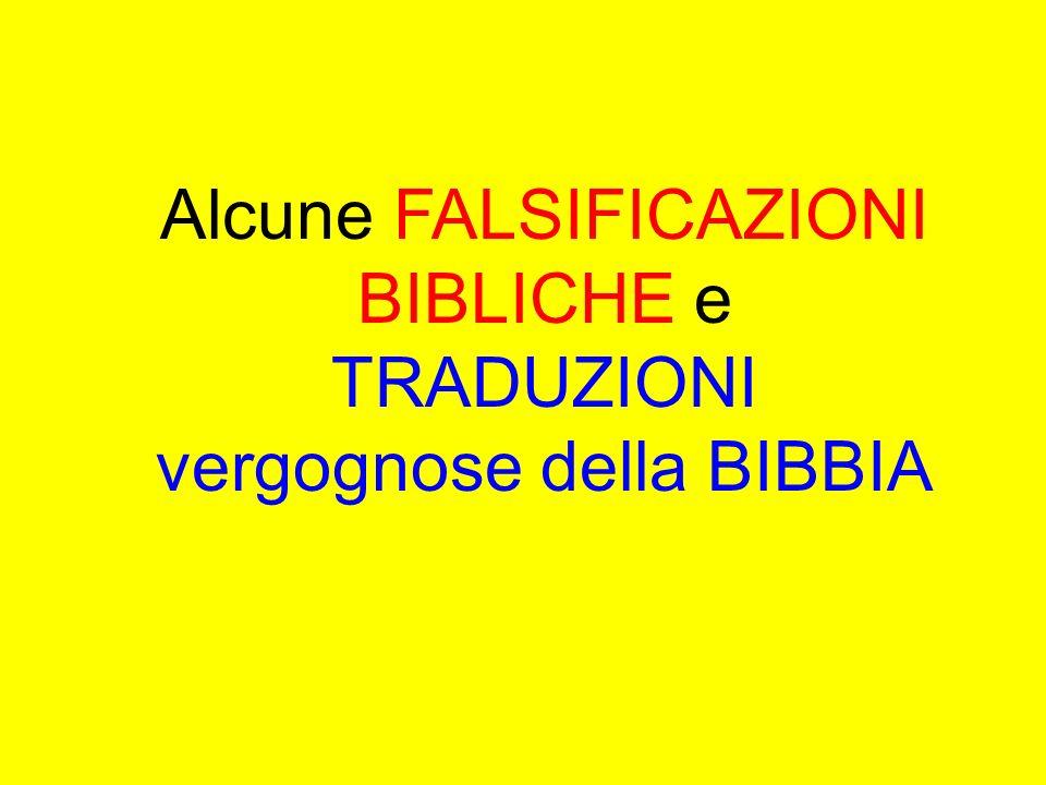 Alcune FALSIFICAZIONI BIBLICHE e TRADUZIONI vergognose della BIBBIA