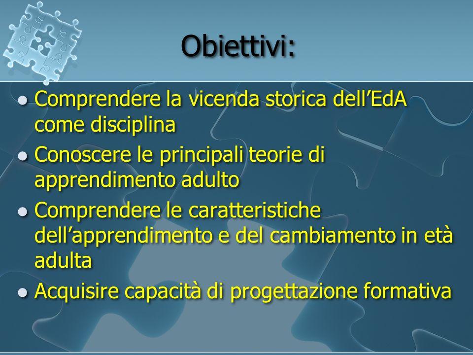 Obiettivi: Comprendere la vicenda storica dell'EdA come disciplina