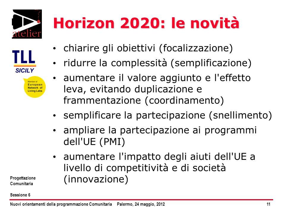 Horizon 2020: le novità chiarire gli obiettivi (focalizzazione)