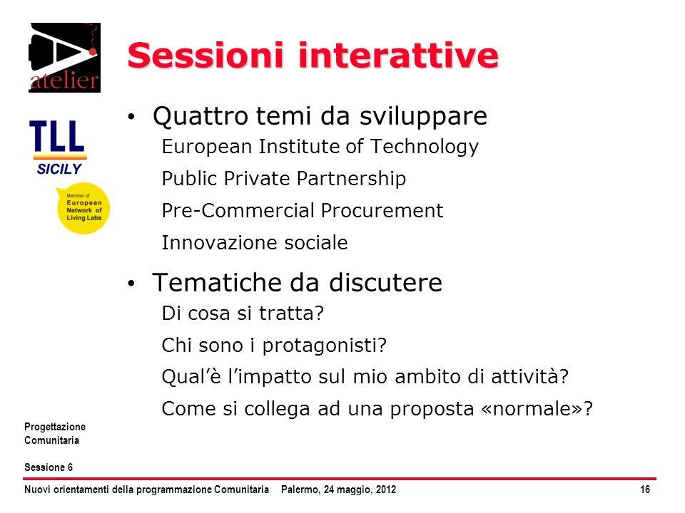 Sessioni interattive Quattro temi da sviluppare Tematiche da discutere