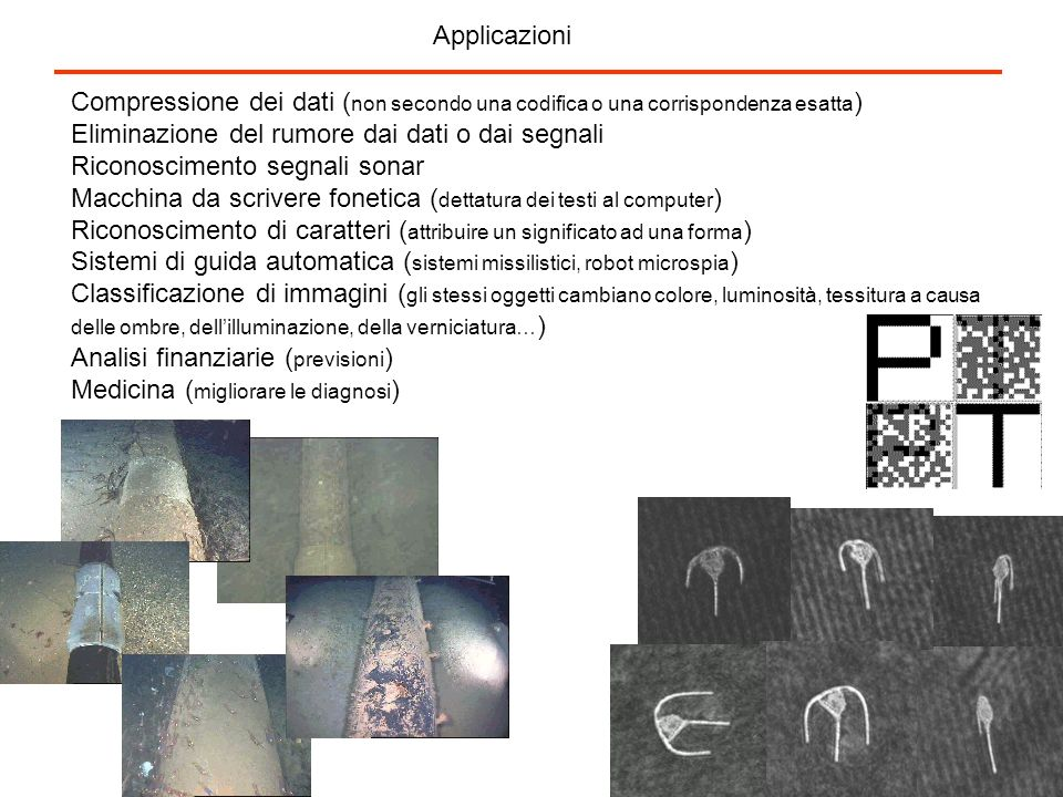 ApplicazioniCompressione dei dati (non secondo una codifica o una corrispondenza esatta) Eliminazione del rumore dai dati o dai segnali.