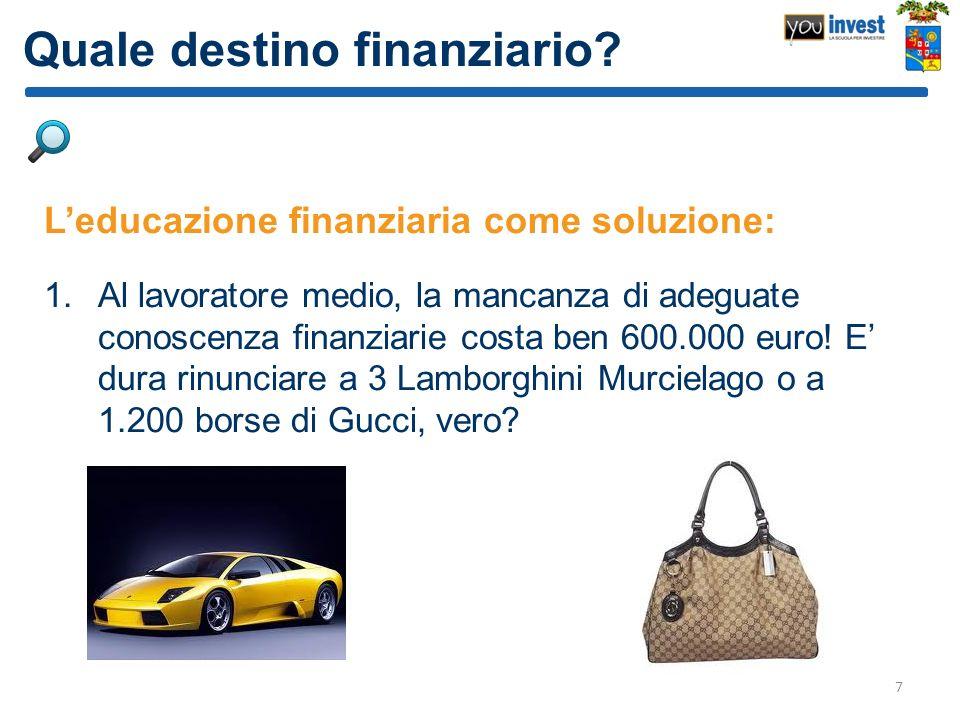 Quale destino finanziario