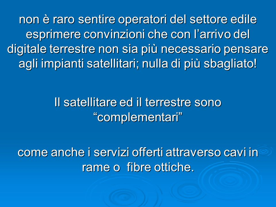 Il satellitare ed il terrestre sono complementari