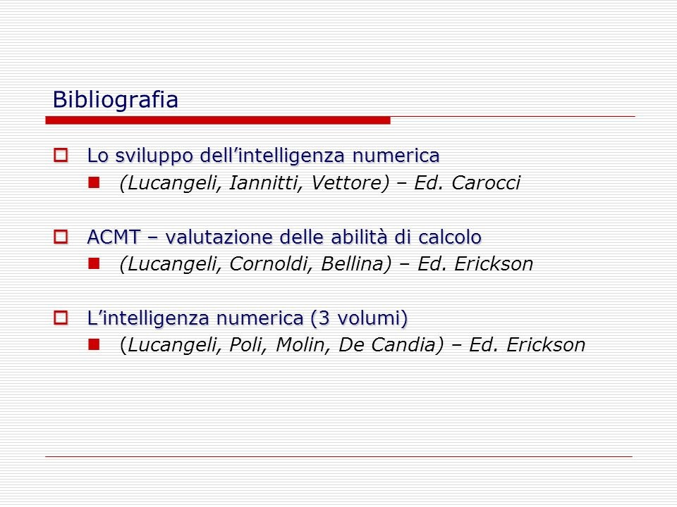 Bibliografia Lo sviluppo dell'intelligenza numerica