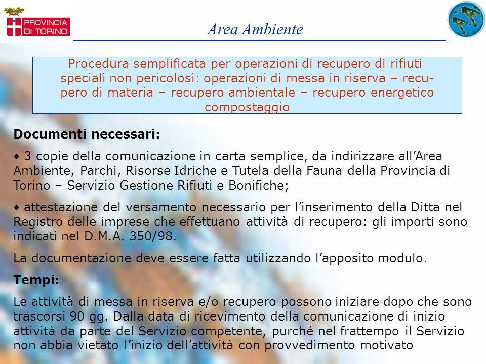 Area Ambiente Procedura semplificata per operazioni di recupero di rifiuti. speciali non pericolosi: operazioni di messa in riserva – recu-