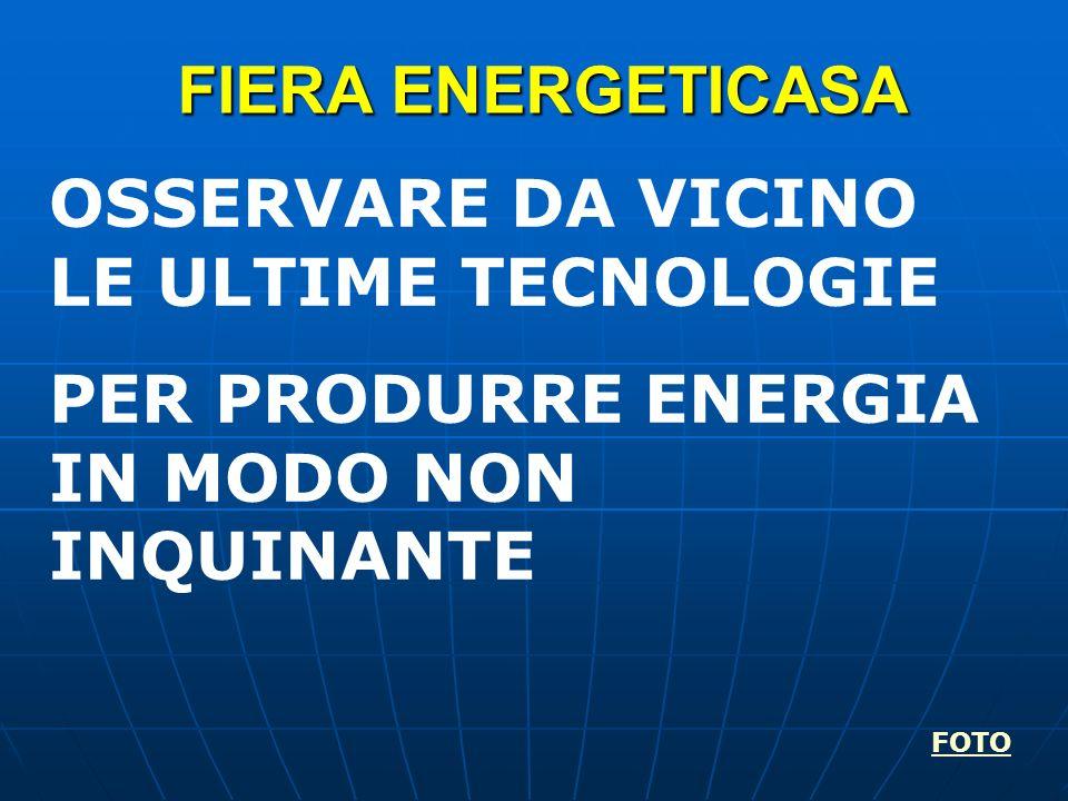 OSSERVARE DA VICINO LE ULTIME TECNOLOGIE