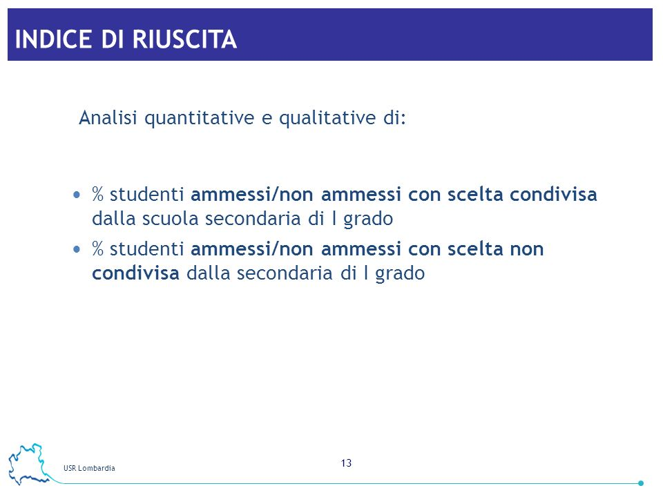 INDICE DI RIUSCITA Analisi quantitative e qualitative di: