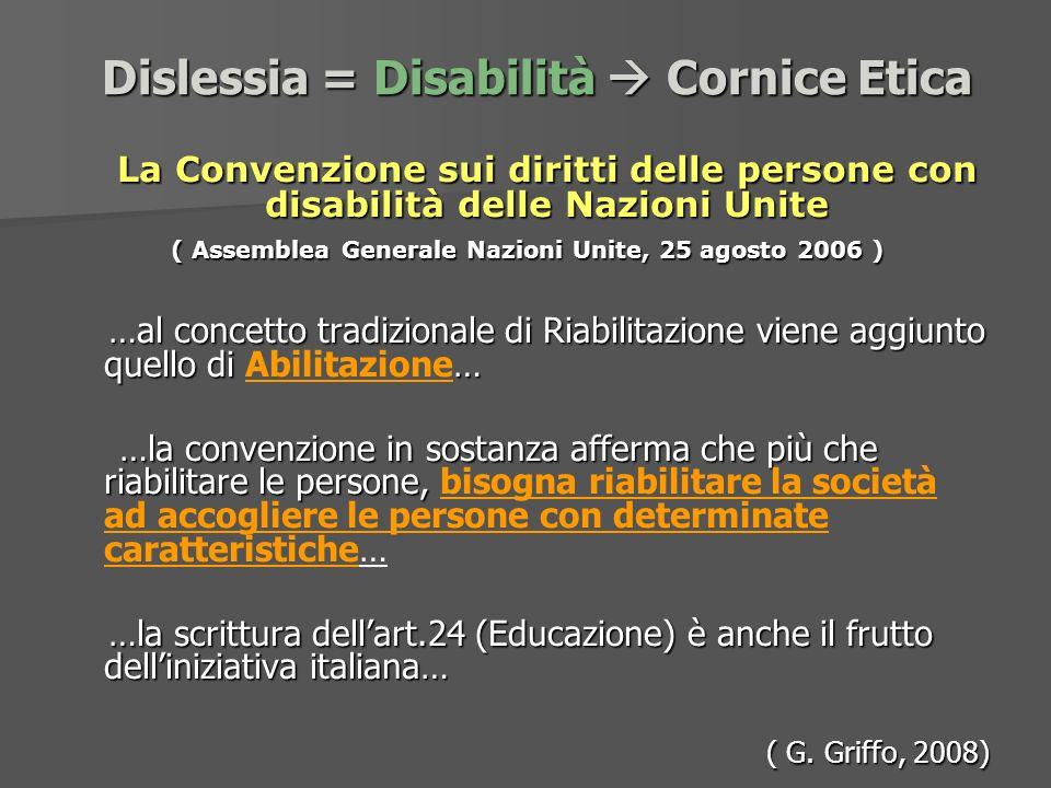 Dislessia = Disabilità  Cornice Etica