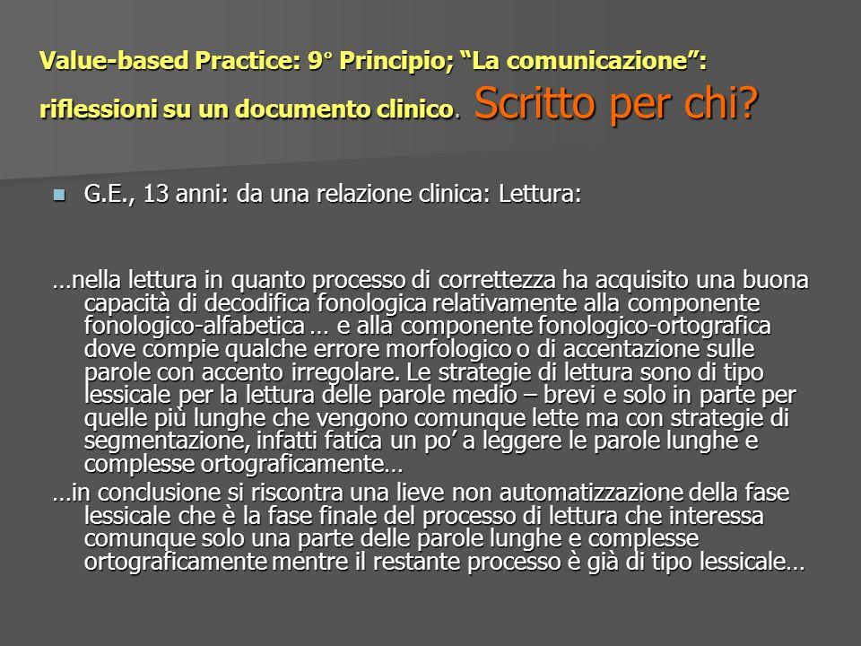 Value-based Practice: 9° Principio; La comunicazione : riflessioni su un documento clinico. Scritto per chi