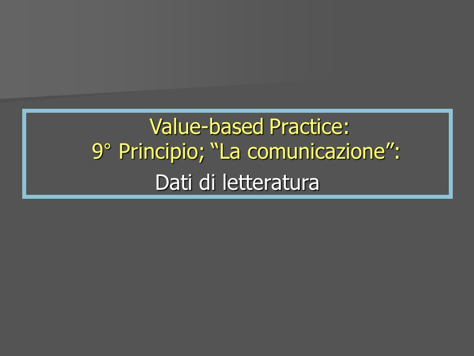 Value-based Practice: 9° Principio; La comunicazione :