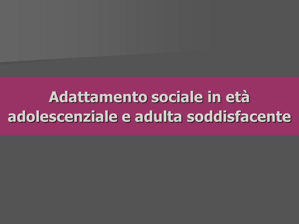 Adattamento sociale in età adolescenziale e adulta soddisfacente
