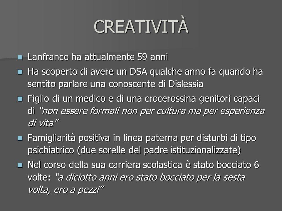 CREATIVITÀ Lanfranco ha attualmente 59 anni