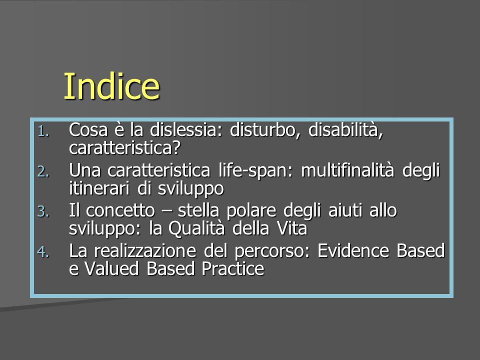 Indice Cosa è la dislessia: disturbo, disabilità, caratteristica