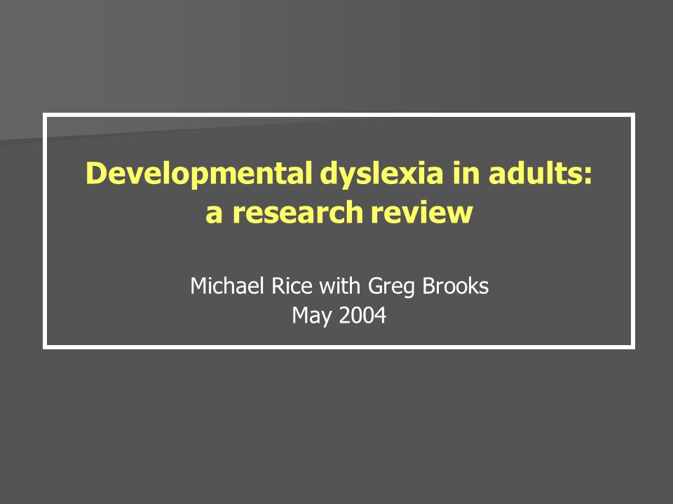 Developmental dyslexia in adults: