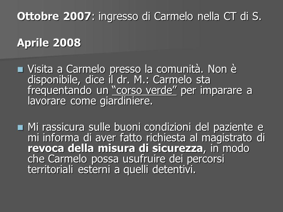 Ottobre 2007: ingresso di Carmelo nella CT di S.