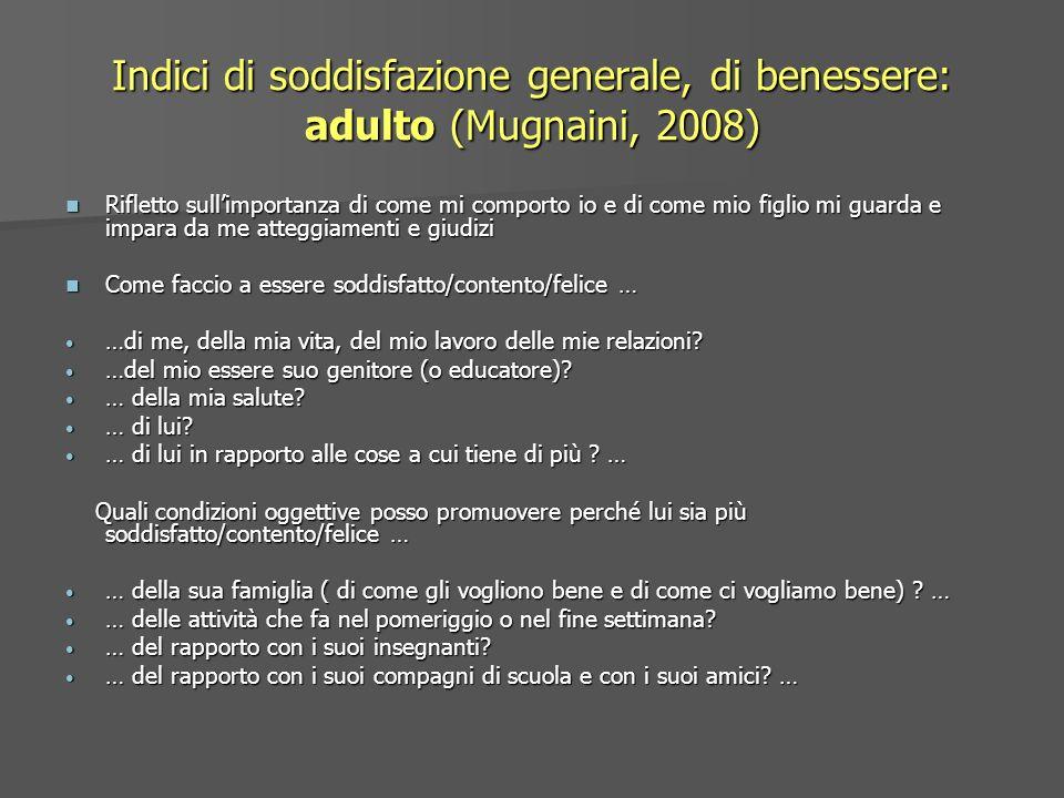 Indici di soddisfazione generale, di benessere: adulto (Mugnaini, 2008)