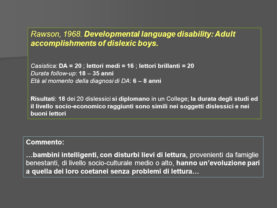 Rawson, 1968. Developmental language disability: Adult accomplishments of dislexic boys.