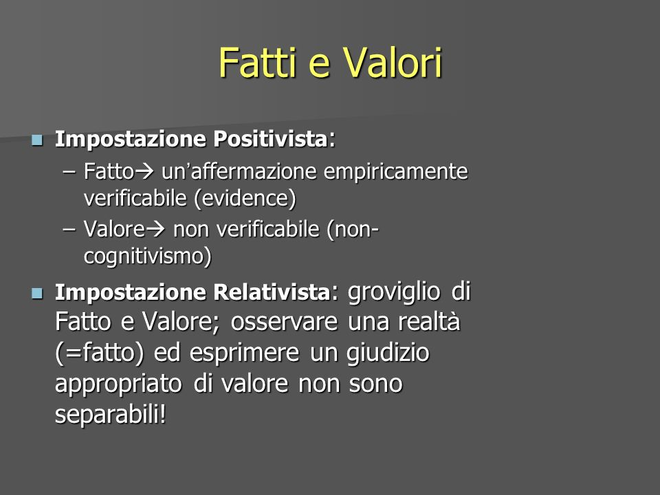 Fatti e Valori Impostazione Positivista: