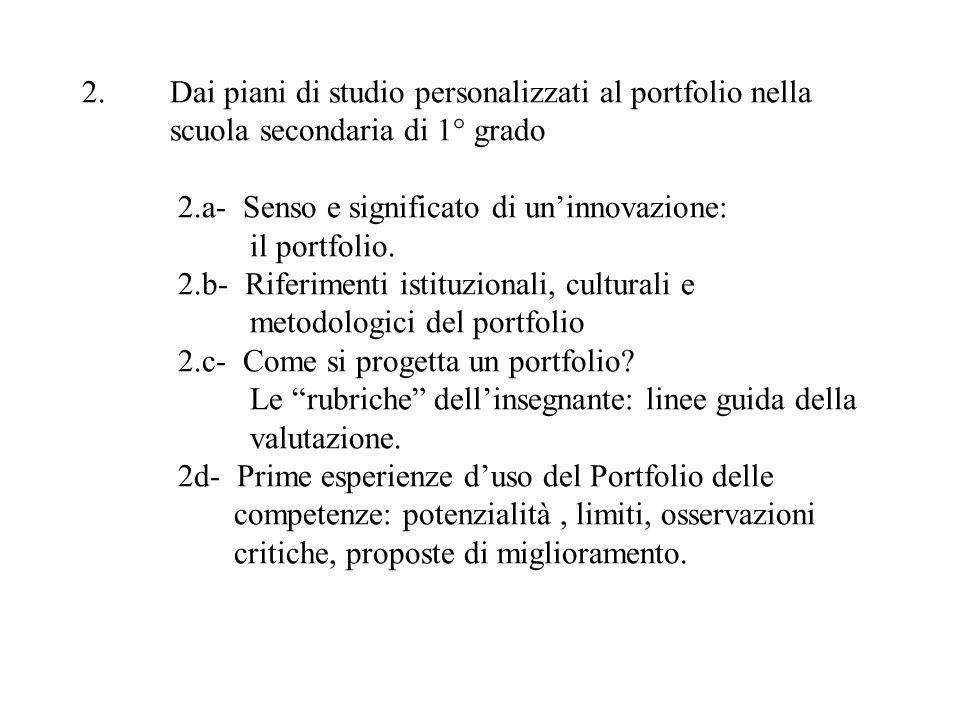 Dai piani di studio personalizzati al portfolio nella scuola secondaria di 1° grado 2.a- Senso e significato di un'innovazione: il portfolio.