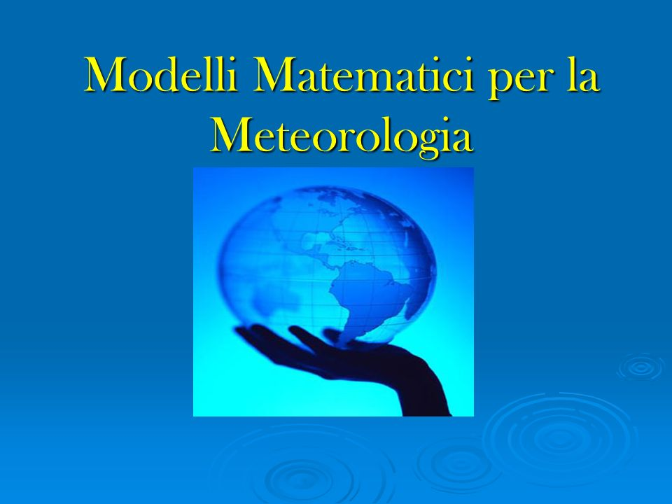 Modelli Matematici per la Meteorologia