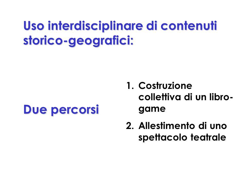 Uso interdisciplinare di contenuti storico-geografici: Due percorsi
