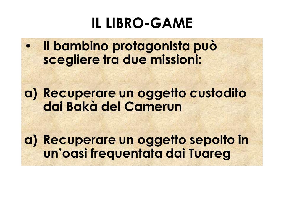IL LIBRO-GAME Il bambino protagonista può scegliere tra due missioni: