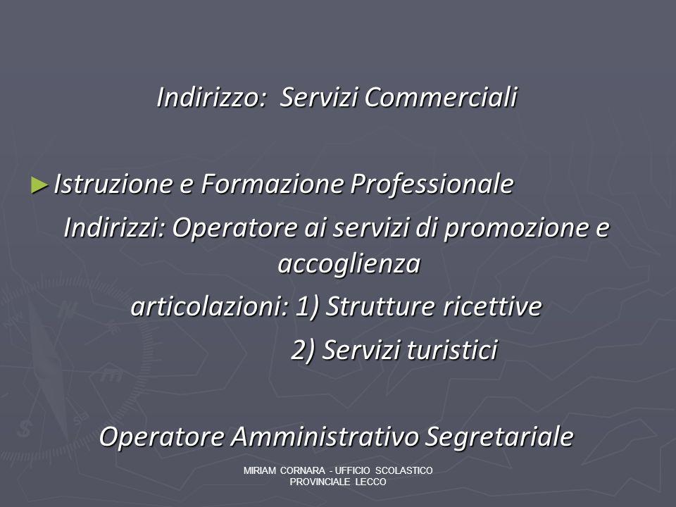 Indirizzo: Servizi Commerciali Istruzione e Formazione Professionale
