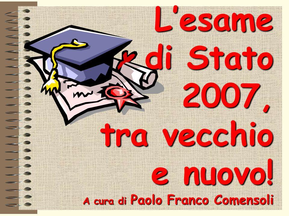 L'esame di Stato 2007, tra vecchio e nuovo