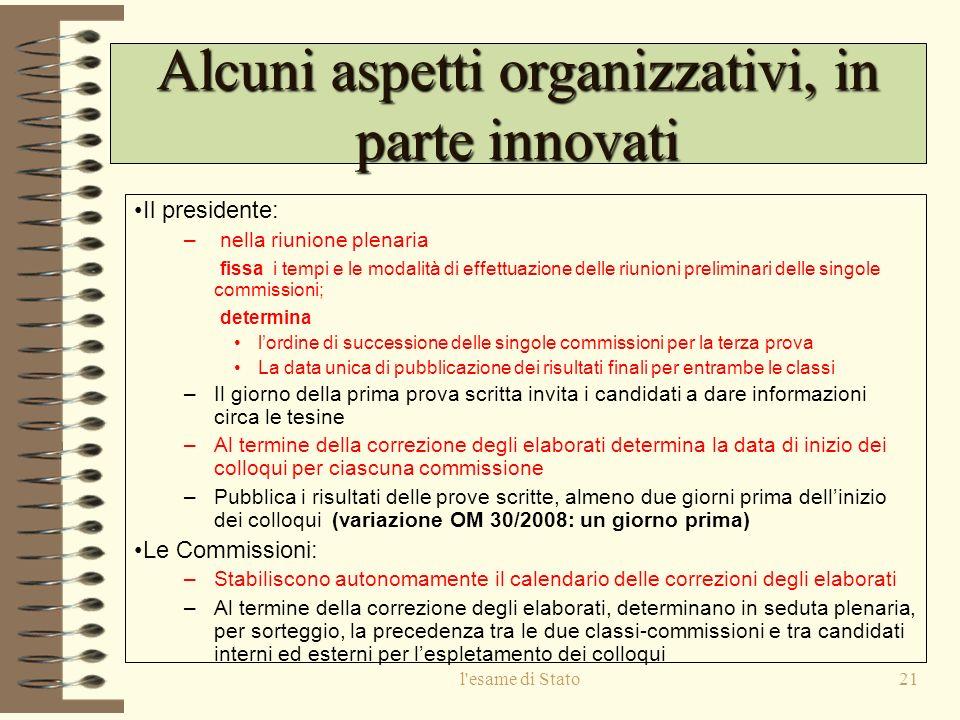 Alcuni aspetti organizzativi, in parte innovati