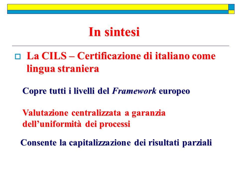 In sintesi La CILS – Certificazione di italiano come lingua straniera