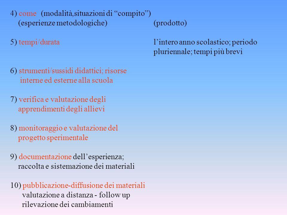 4) come (modalità,situazioni di compito )