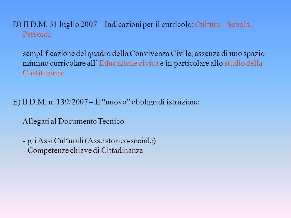 D) Il D.M. 31 luglio 2007 – Indicazioni per il curricolo: Cultura – Scuola,