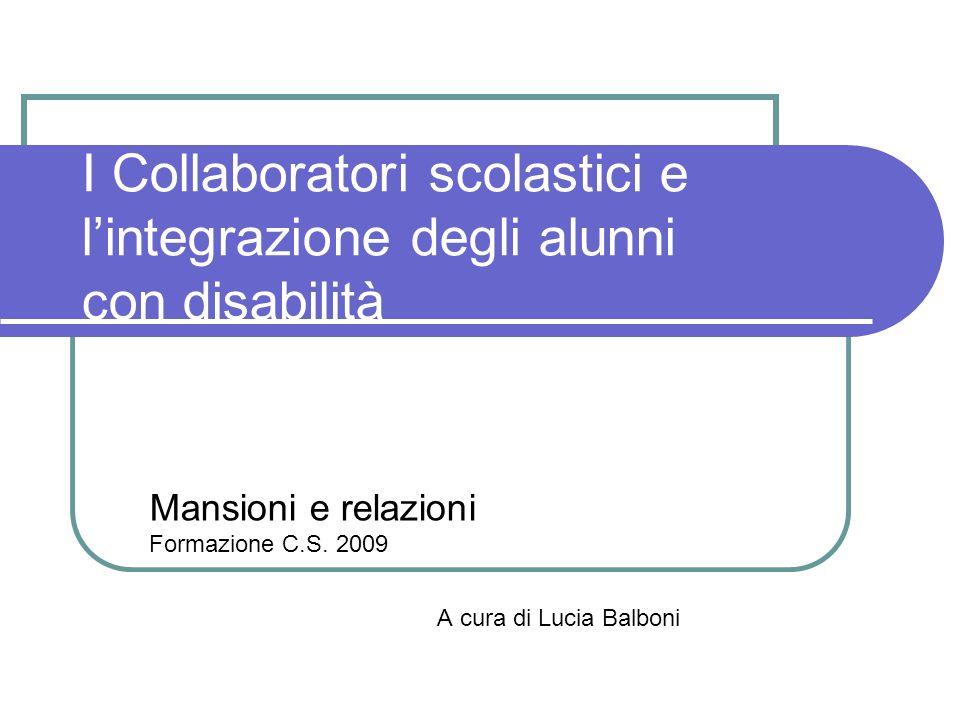 Mansioni e relazioni Formazione C.S. 2009 A cura di Lucia Balboni