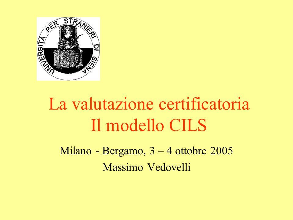 La valutazione certificatoria Il modello CILS