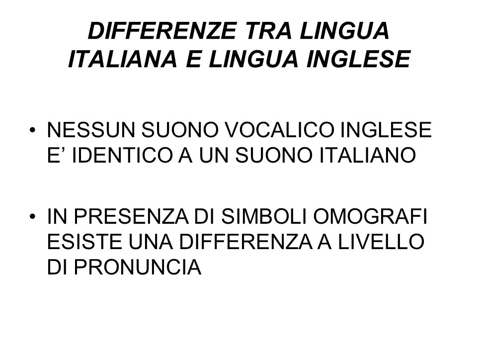 DIFFERENZE TRA LINGUA ITALIANA E LINGUA INGLESE