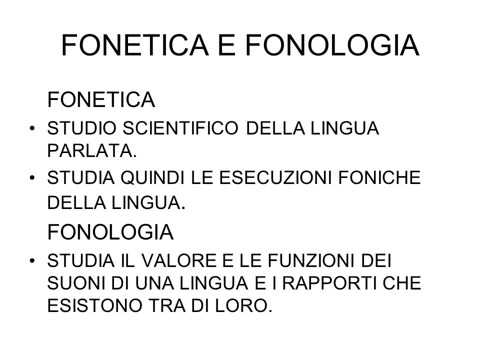 FONETICA E FONOLOGIA FONETICA FONOLOGIA